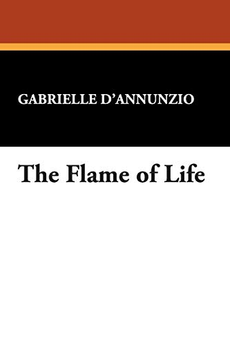The Flame of Life (1434482243) by D'Annunzio, Gabriele