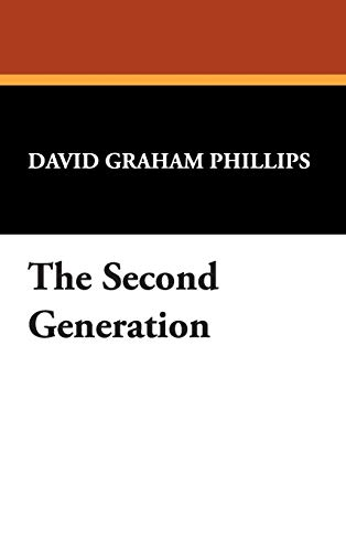 The Second Generation: David Graham Phillips