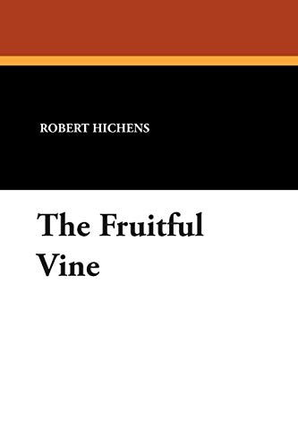 The Fruitful Vine: Robert Hichens