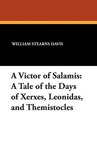 9781434483355: A Victor of Salamis: A Tale of the Days of Xerxes, Leonidas, and Themistocles