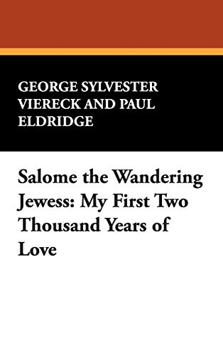 9781434483539: Salome the Wandering Jewess: My First Two Thousand Years of Love