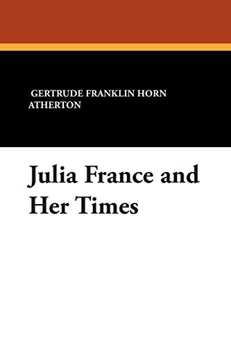 9781434483683: Julia France and Her Times