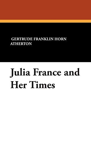 9781434483690: Julia France and Her Times