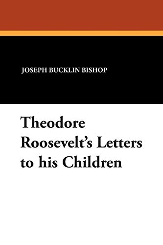 9781434483942: Theodore Roosevelt's Letters to his Children
