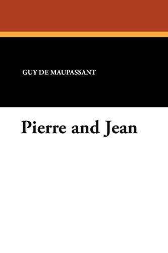 Pierre and Jean: Guy de Maupassant