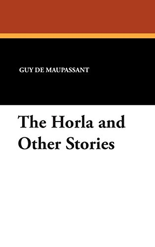 The Horla and Other Stories (9781434484673) by Guy de Maupassant
