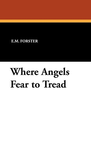 Where Angels Fear to Tread (1434485072) by E.M. Forster