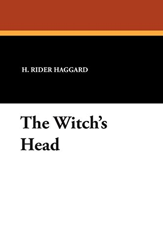 The Witch's Head: H. Rider Haggard