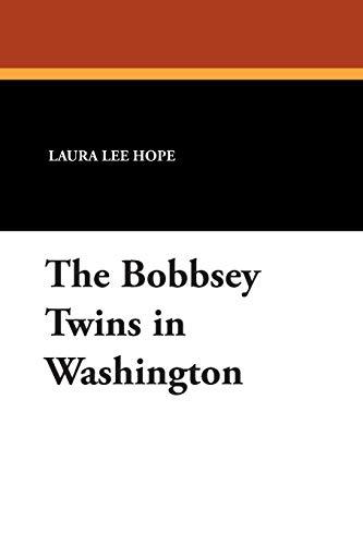 The Bobbsey Twins in Washington: Laura Lee Hope