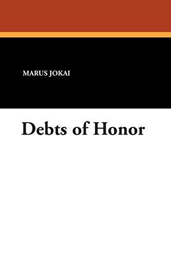 Debts of Honor: Marus Jokai