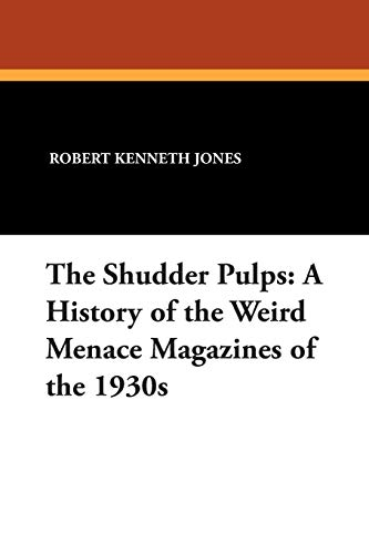 The Shudder Pulps: A History of the: Robert Kenneth Jones