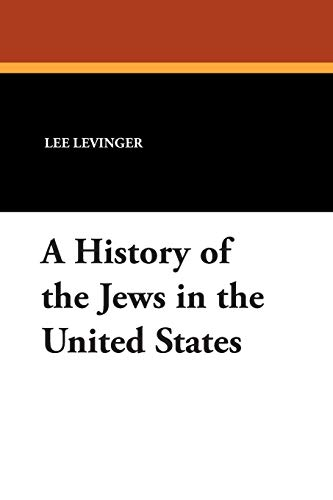 A History of the Jews in the United States: Lee Levinger