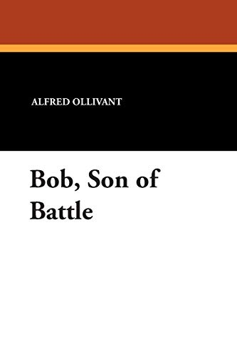 9781434487766: Bob, Son of Battle