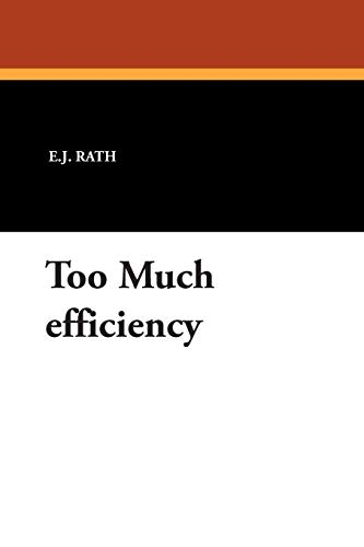 9781434487926: Too Much efficiency