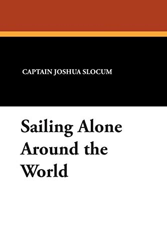 9781434488244: Sailing Alone Around the World