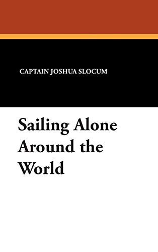 9781434488251: Sailing Alone Around the World