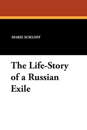 9781434488381: The Life-Story of a Russian Exile