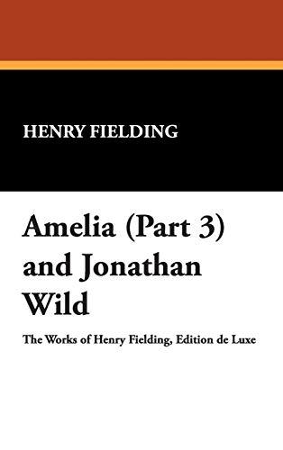 9781434488718: Amelia (Part 3) and Jonathan Wild