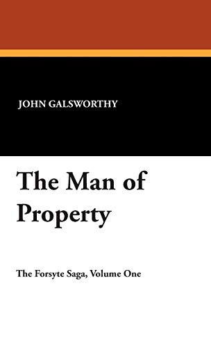 The Man of Property (Forsyte Saga): John Galsworthy
