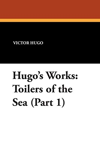 Hugos Works: Toilers of the Sea (Part 1): Victor Hugo