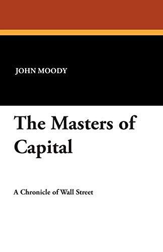 The Masters of Capital: John Moody