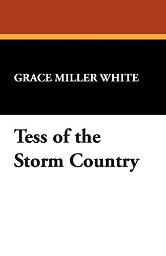 Tess of the Storm Country: Grace Miller White