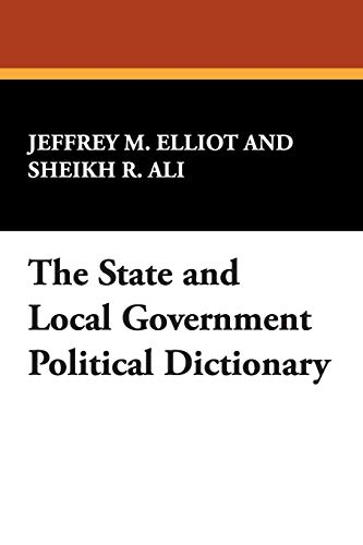 The State and Local Government Political Dictionary: Sheikh R. Ali