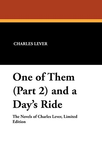 One of Them (Part 2) and a Days Ride: Charles Lever