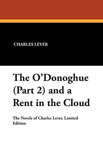 The O'Donoghue (Part 2) and a Rent in the Cloud (9781434490643) by Charles Lever