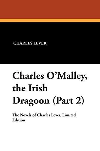 9781434490742: Charles O'Malley, the Irish Dragoon (Part 2)