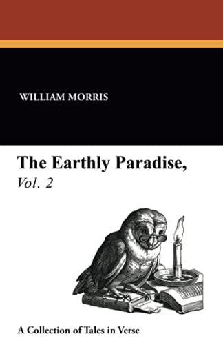 The Earthly Paradise, Vol. 2: William Morris