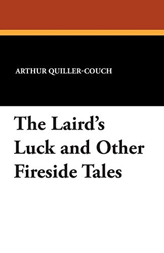 9781434491046: The Laird's Luck and Other Fireside Tales