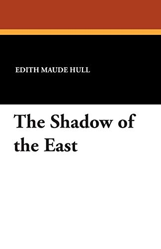 9781434491053: The Shadow of the East