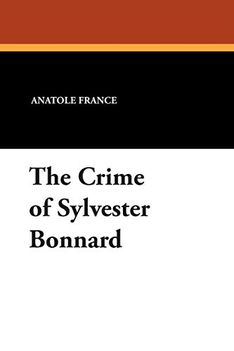9781434491145: The Crime of Sylvester Bonnard