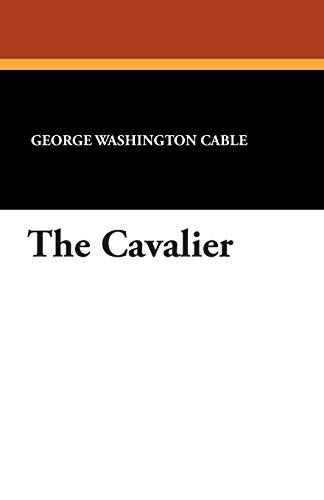 The Cavalier: George Washington Cable
