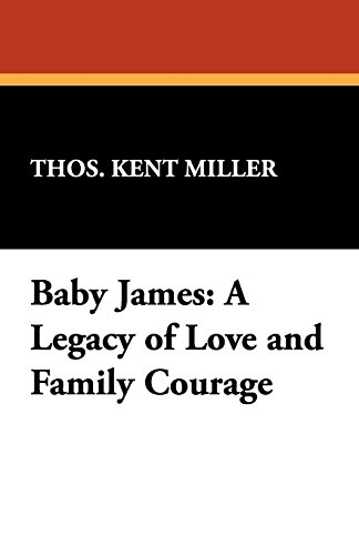 9781434491459: Baby James: A Legacy of Love and Family Courage