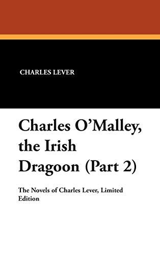 9781434491688: Charles O'Malley, the Irish Dragoon (Part 2)