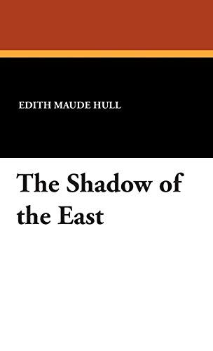 The Shadow of the East: Edith Maude Hull