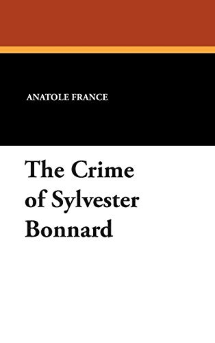 9781434492081: The Crime of Sylvester Bonnard