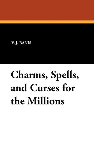 Charms, Spells, and Curses for the Millions: V.J. Banis