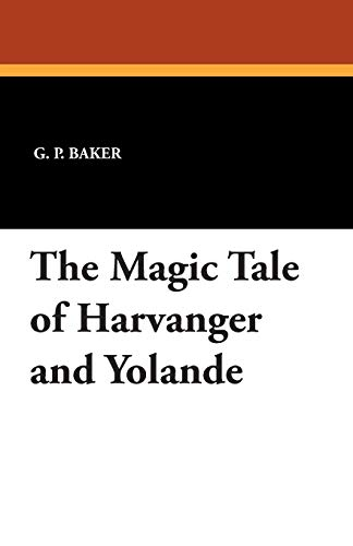 9781434492463: The Magic Tale of Harvanger and Yolande