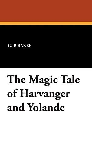 9781434492470: The Magic Tale of Harvanger and Yolande