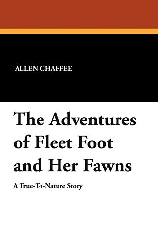 The Adventures of Fleet Foot and Her Fawns: Allen Chaffee