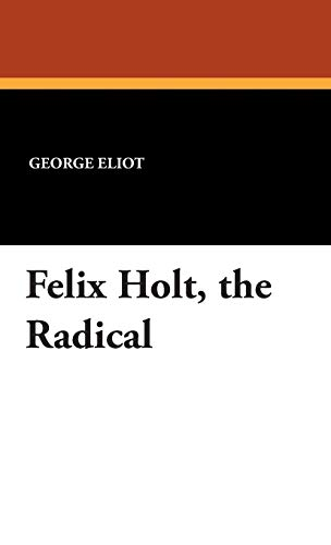 9781434493231: Felix Holt, the Radical