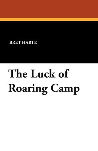 9781434493460: The Luck of Roaring Camp