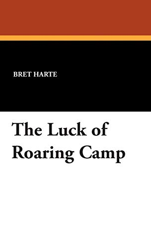 9781434493477: The Luck of Roaring Camp