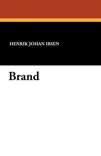 9781434493583: Brand (The Collected Works of Henrik Ibsen)
