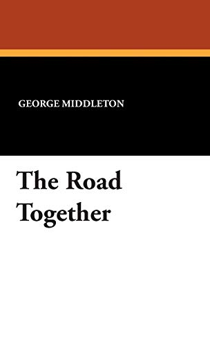 The Road Together: George Middleton