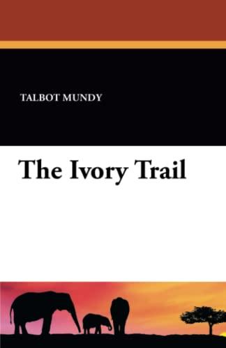 The Ivory Trail: Mundy, Talbot