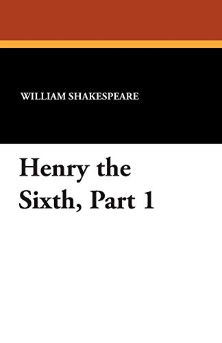 9781434494023: Henry the Sixth, Part 1